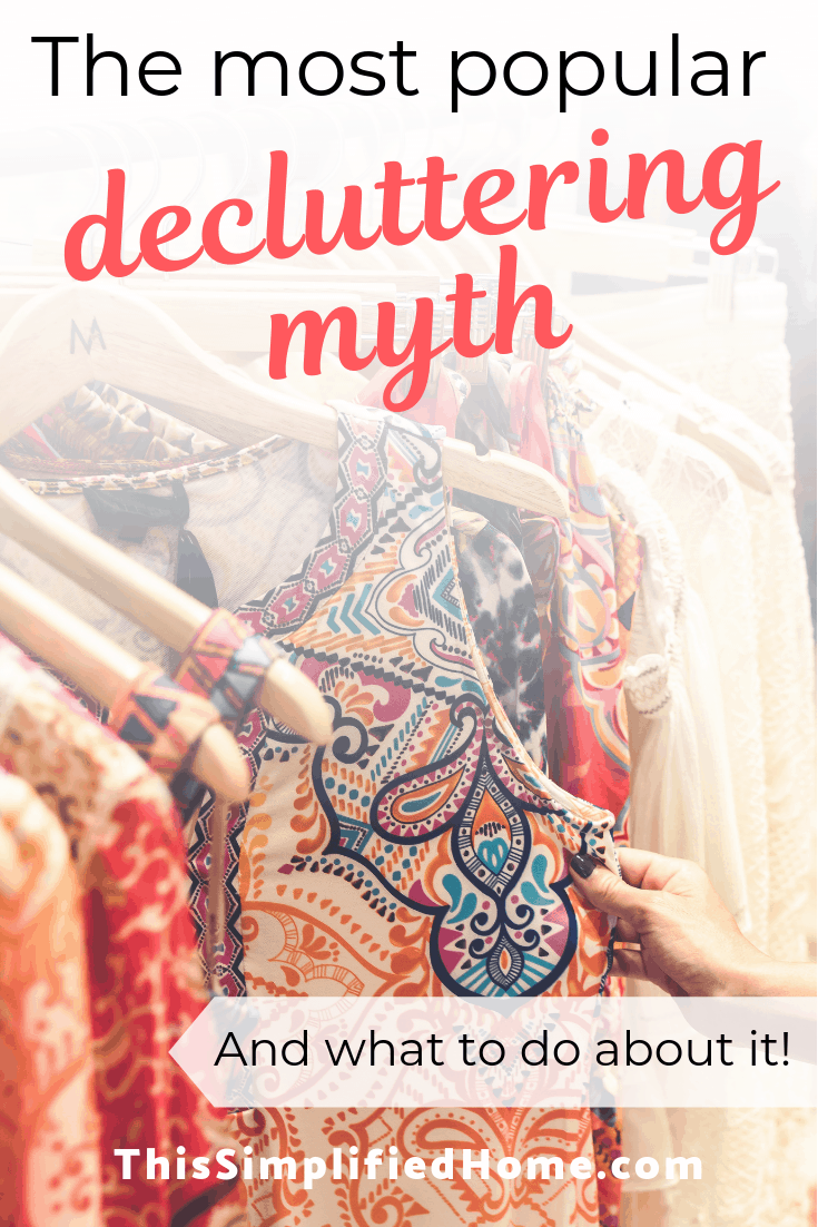 Don't fall for this! Read about the #1 decluttering myth most people believe and how to avoid it.