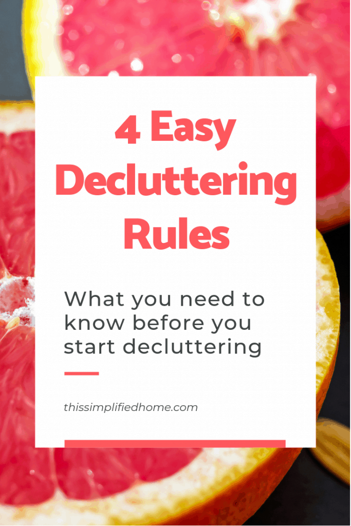 Learn the top 4 decluttering rules and what you need to know before you start decluttering.
