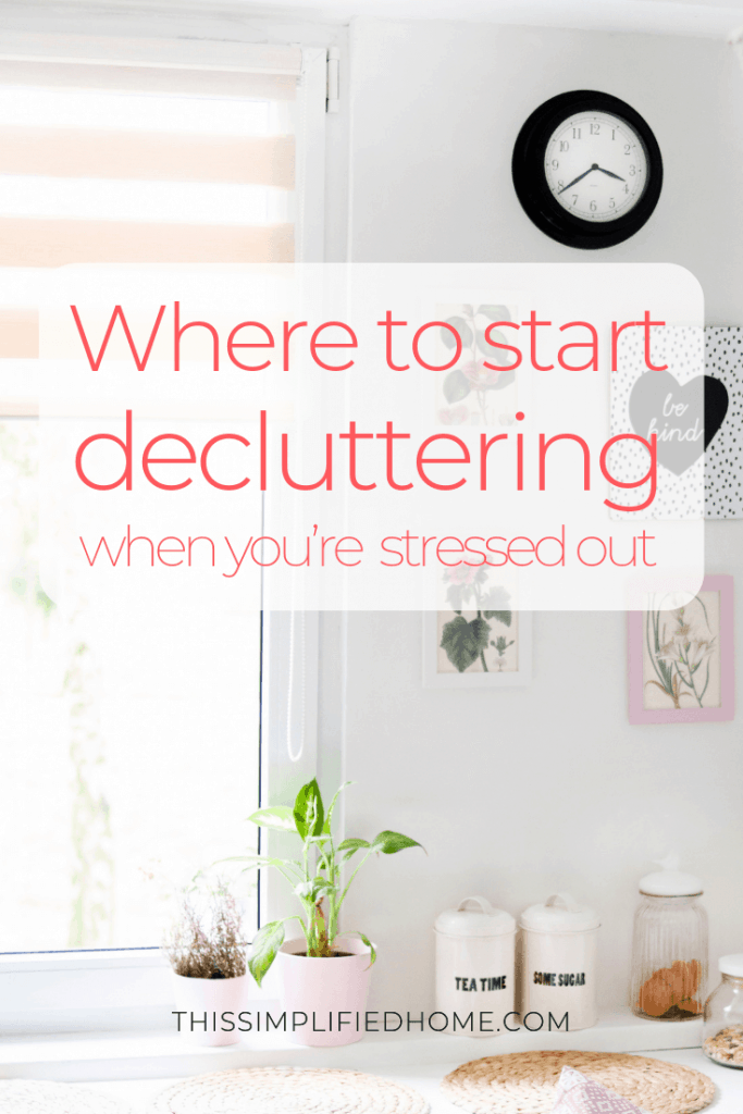 Where to Start Decluttering When You're Stressed Out