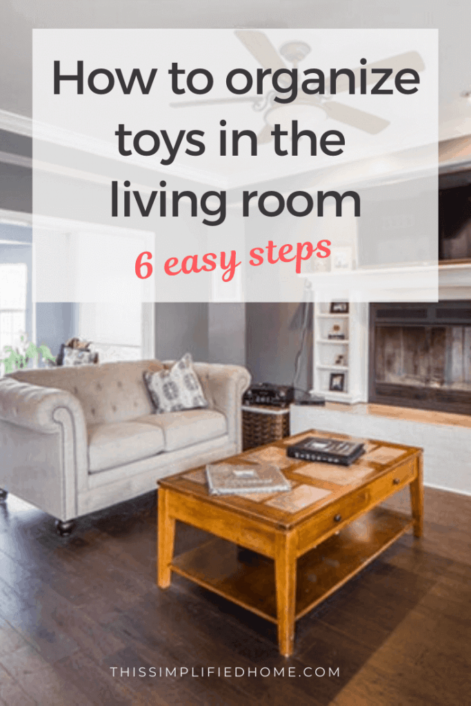If you struggle with organizing toys in the living room, read this post to learn the 6 easy steps to take towards a clean and organized living room.