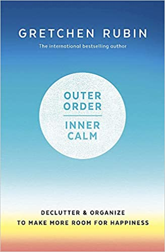 "Front cover of ""Outer Order, Inner Calm"" by Gretchin Rubin 