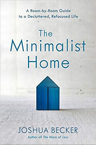 "Front cover of ""The Minimalist Home"" by Joshua Becker. 