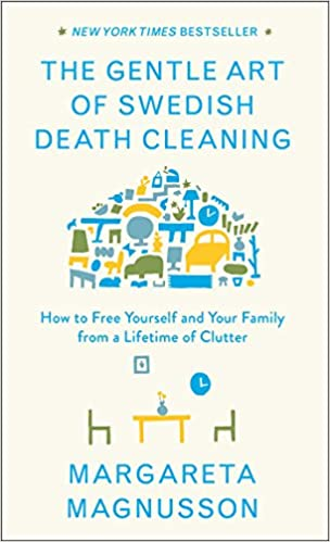 "Front cover of ""The Gentle Art of Swedish Death Cleaning"" by Margareta Magnusson."